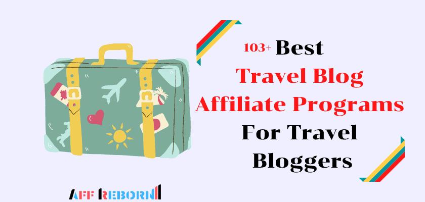 103-best-travel-blog-affiliate-programs-for-travel-bloggers