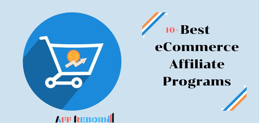 best-ecommerce-affiliate-programs